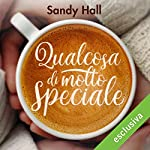 Qualcosa di molto speciale | Sandy Hall