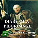The Diary of a Pilgrimage Audiobook by Jerome K. Jerome Narrated by Peter Joyce
