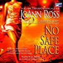 No Safe Place (       UNABRIDGED) by JoAnn Ross Narrated by Susan Denaker