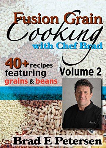 Fusion Grain Cooking with Chef Brad, Volume 2 (Fusion Grain Cooking compare prices)