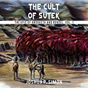 The Cult of Sutek: The Epic of Andrasta and Rondel, Vol. 1 | [Joshua P. Simon]