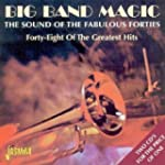 Big Band Magic: The Sound of the Fabu...