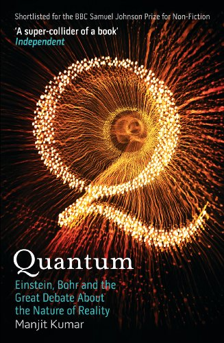 Quantum: Einstein, Bohr and the Great Debate About the Nature of Reality Picture