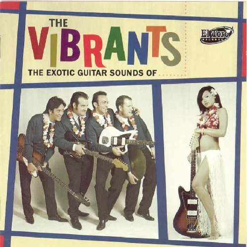 Exotic Guitar Sounds of the Vibrants by Vibrants (2007-04-24)