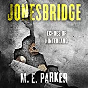Jonesbridge: Echoes of Hinterland | M.E. Parker