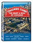 Chicago Cubs: The Heart & Soul of Chi...