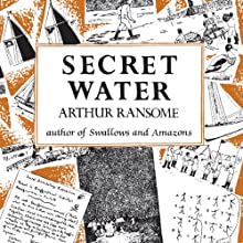 Secret Water: Swallows and Amazons, Book 8 (       UNABRIDGED) by Arthur Ransome Narrated by Gareth Armstrong