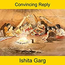 Convincing Reply Audiobook by Ishita Garg Narrated by John Hawkes