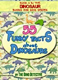 Dinosaur Books For Kids: 55 Funky Facts About Dinosaurs