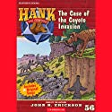 The Case of the Coyote Invasion: Hank the Cowdog (       UNABRIDGED) by John R. Erickson Narrated by John R. Erickson