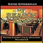 ...By Reason of Sanity: Peter Sharp Legal Mystery, Book 2 Hörbuch von Gene Grossman Gesprochen von: Gene Grossman