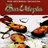 Bar Utopia Mike Westbrook Orchestra
