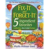 Fix-it and Forget-it 5-Ingredient Favorites: Comforting Slow Cooker Recipes ~ Phyllis Pellman Good