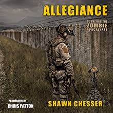 Allegiance: Surviving the Zombie Apocalypse, Book 5 Audiobook by Shawn Chesser Narrated by Chris Patton