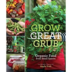 Grow Great Grub Organic Food From Small Spaces