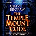 The Temple Mount Code Audiobook by Charles Brokaw Narrated by Jonathan Davis