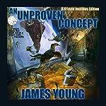 An Unproven Concept - Kraken Edition: The Vergassy Chronicles Book 2   James Young