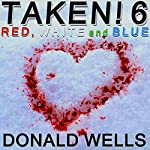 Taken! 6: The Taken! Series of Short Stories | Donald Wells