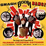 Various Artists Smash Boom Bang! The Songs And Productions Of Feldman-Goldstein-Gottehrer