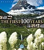 Glacier National Park: The First 100 Years