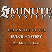 5 Minute Mystery - The Battle of The Bulge Mystery (       UNABRIDGED) by Matthew Lieff Narrated by Dick Hill