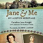 Jane & Me: My Austen Heritage | Caroline Jane Knight