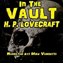 In the Vault Audiobook by H. P. Lovecraft Narrated by Mike Vendetti