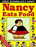 Nancy Eats Food (Ernie Bushmiller's Nancy #1)