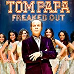 Freaked Out | Tom Papa