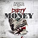 Dirty Money Audiobook by  Ashley & JaQuavis Narrated by  iiKane