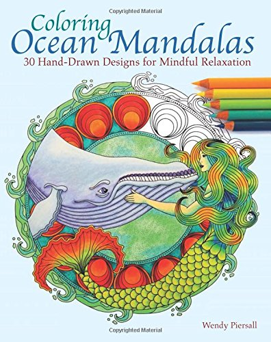 Coloring Ocean Mandalas: 30 Hand-Drawn Designs for Mindful Relaxation