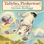 Tallyho, Pinkerton | Steven Kellogg