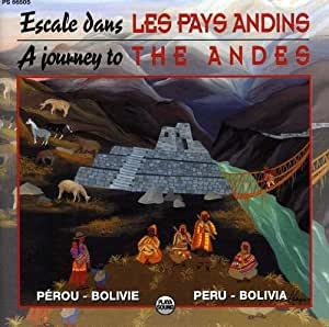 A Journey To The Andes: Escale Dans LES PAYS ANDINS