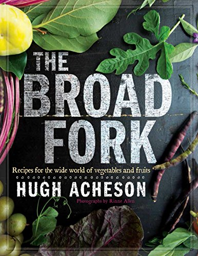 Download The Broad Fork: Recipes for the Wide World of Vegetables and Fruits