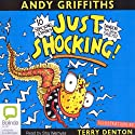 Just Shocking! Audiobook by Andy Griffiths Narrated by Stig Wemyss