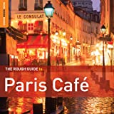 The Rough Guide to Paris Café (Second Edition) Various Artists