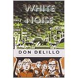 White Noise: (Penguin Classics Deluxe Edition) ~ Don DeLillo