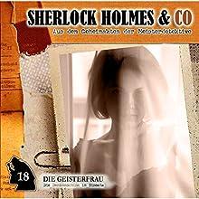 Die Geisterfrau (Sherlock Holmes & Co 18) Hörspiel von Jacques Futrelle, Patrick Holtheuer Gesprochen von: Lutz Mackensy, Martin Keßler, Norbert Langer