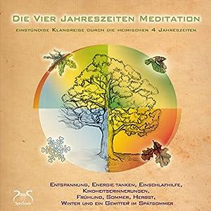 Die vier Jahreszeiten Meditation Hörbuch