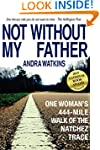 Not Without My Father: One Woman's 44...