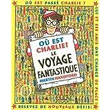 O� est Charlie ? : Le voyage fantastique (mini)par Martin HANDFORD
