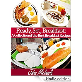 Ready, Set, Breakfast: A Collection of the Best Breakfast Recipes (Southern Cooking Book 2)