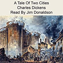 A Tale of Two Cities (       UNABRIDGED) by Charles Dickens Narrated by Jim Donaldson