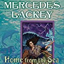 Home from the Sea: Elemental Masters, Book 7 (       UNABRIDGED) by Mercedes Lackey Narrated by Kate Reading