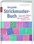 Das gro�e Strickmusterbuch: 300 tolle...