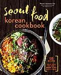 Seoul Food Korean Cookbook: Korean Co...