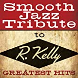 Smooth Jazz Tribute to R. Kelly Various Artists