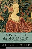 img - for Mistress of the Monarchy: The Life of Katherine Swynford, Duchess of Lancaster [Paperback] [2010] (Author) Alison Weir book / textbook / text book