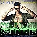 Make Damn Sure: A 13 Shades of Red Novel, Book 3 Audiobook by S.A. Price Narrated by Joshua Macrae