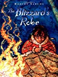 The Blizzard's Robe (0689319886) by Sabuda, Robert